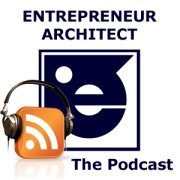 The Entrepreneur Architect Podcast